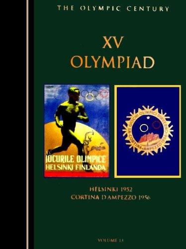 9781888383133: The Olympic Century : XV Olympiad, Helsinki 1952 & Cortina D'Ampezzo 1956 (Olympic Century)