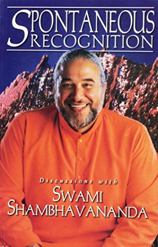 9781888386004: Spontaneous Recognition: Discussions With Swami Shambhavananda