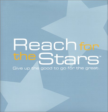 Reach for the Stars: Give Up the Good to Go for the Great (Gift of Inspiration) (188838736X) by Dan Zadra