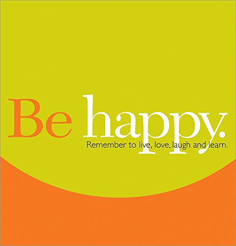 9781888387452: Be Happy: Remember to Live, Love, Laugh and Learn (Gift of Inspiration, 12)
