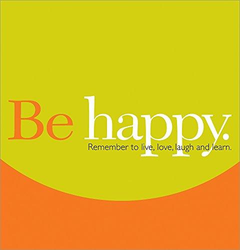 Be Happy: Remember to Live, Love, Laugh: Compendium