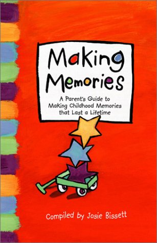 9781888387735: Making Memories (Creating Memories for Your Family that Last a Lifetime) (Lessons Learned)