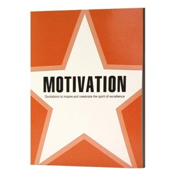 Motivation (Quotations to Inspire and Celebrate the Spirit of Excellence)