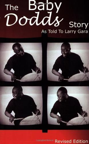 The Baby Dodds Story  Edition: As Told to Larry Gara: Gara, Larry; Dodds, Warren