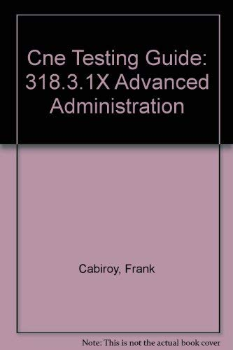 Cne Testing Guide: 318.3.1X Advanced Administration: Cabiroy, Frank