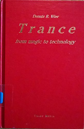 9781888428377: Trance: From Magic to Technology
