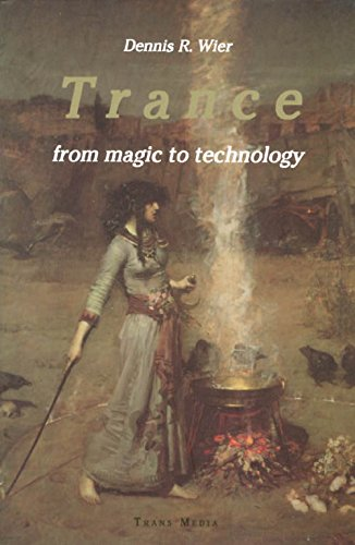 9781888428384: Trance: From Magic to Technology