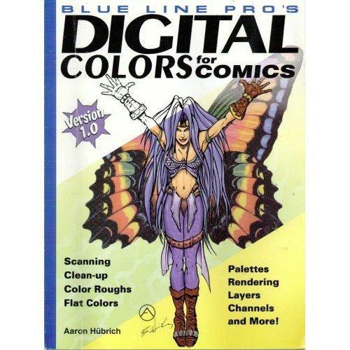 Digital Colors For Comics Ver 1.0: Hubrich, Aaron; Hubrich,