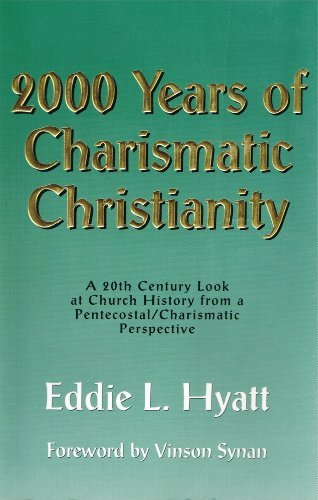 9781888435009: 2000 years of Charismatic Christianity: A 20th century look at church history from a Pentecostal/Charismatic perspective