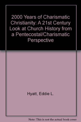 9781888435092: 2000 Years of Charismatic Christianity: A 21st Century Look at Church History from a Pentecostal/Charismatic Perspective