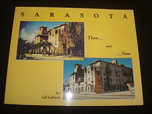 9781888438253: Sarasota: then and Now