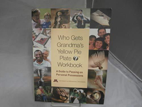 Who Gets Grandma's Yellow Pie Plate? Workbook: Marlene S. Stum