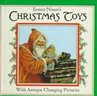Ernest Nister's Christmas Toys: With Antique Changing Pictures: Nister, Ernest