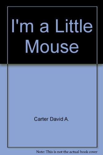 9781888443394: I'm a Little Mouse