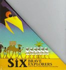 Six Brave Explorers: A Pop-Up Book (1888443448) by Kees Moerbeek; Carla Kees; Dijs Moerbeek; Carla Dijs