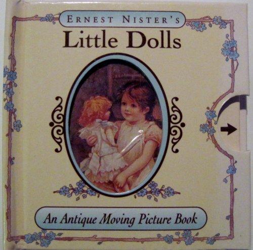 9781888443585: Ernest Nister's Antique Moving Picture Books: Little Dolls