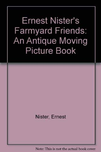 9781888443592: Ernest Nister's Farmyard Friends: An Antique Moving Picture Book