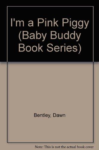 9781888443707: I'm a Pink Piggy (Baby Buddy Book Series)