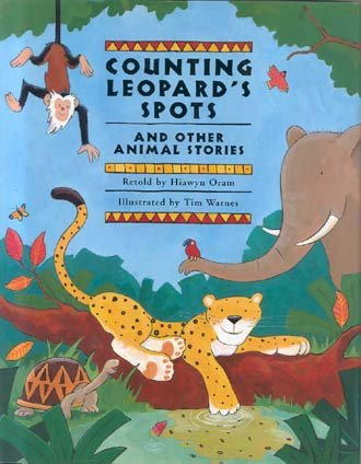 Counting Leopard's Spots: And Other Animal Stories: Oram, Hiawyn (Retold