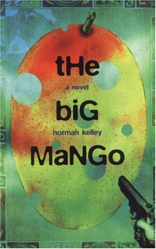 The Big Mango: Editor-Norman Kelley