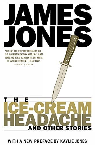 The Ice-Cream Headache: and Other Stories: James Jones
