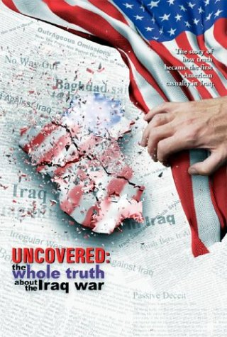 9781888451641: Uncovered: The Whole Truth About the Iraq War