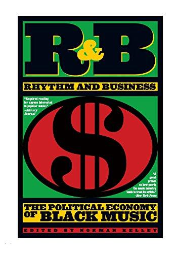 R&B (Rhythm and Business): The Political Economy: Editor-Norman Kelley