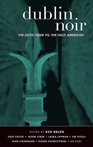 9781888451924: Dublin Noir: The Celtic Tiger Vs. the Ugly American (Akashic Noir)