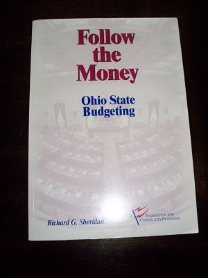 Follow the money: Ohio state budgeting: Sheridan, Richard G