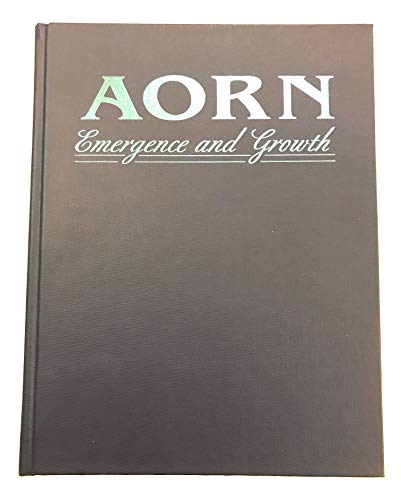 Title: AORN--EMERGENCE AND GROWTH: LAURIE K. GLASS