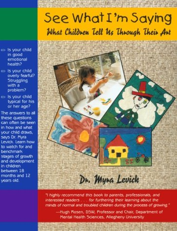 9781888461046: See What I'm Saying: What Children Tell Us Through Their Art