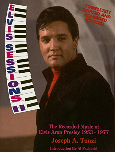 Elvis Sessions II: The Recorded Music of Elvis Aron Presley, 1953-1977 (9781888464016) by Joseph A. Tunzi
