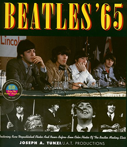 9781888464092: Beatles '65 - Featuring rare unpublished photos and never before seen color photos of the Beatles meeting Elvis