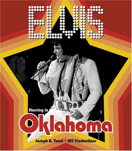 Elvis Starring in Oklahoma (9781888464160) by Joseph A. Tunzi
