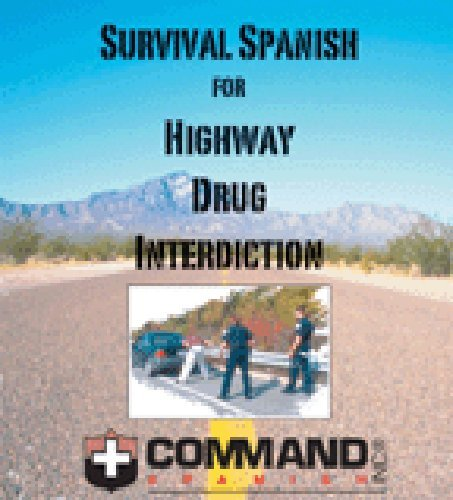 9781888467024: Survival Spanish for Highway Drug Interdiction (English and Spanish Edition)