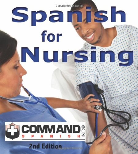 Spanish for Nursing (Second Edition) (English and: Command Spanish Inc.