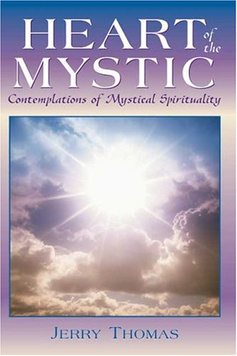 Heart of the Mystic: Contemplations of Mystical Spirituality