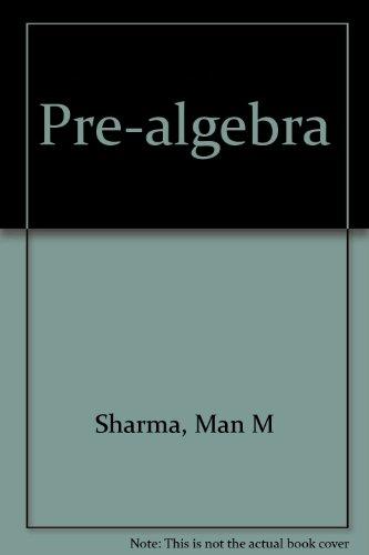 Pre-algebra: Man M Sharma