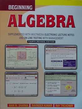 Beginning Algebra (Fourth revised Edition): Man M. Sharma