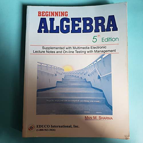 Beginning Algebra (Beginning Algebra 5th Edition Supplemented: Man M. Sharma