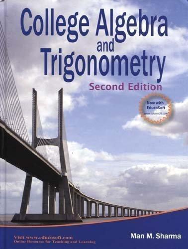 COLLEGE ALGEBRA+TRIGONOMETRY: SHARMA