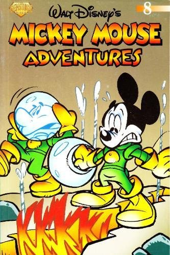 Mickey Mouse Adventures Volume 8 (Take-Along Comic) (188847209X) by Michael T. Gilbert; Giuseppi Zironi; Eddie O'Connor