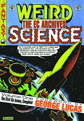 The EC Archives: Weird Science Volume 1: 1st 6 Issues Complete!: Feldstein, Al