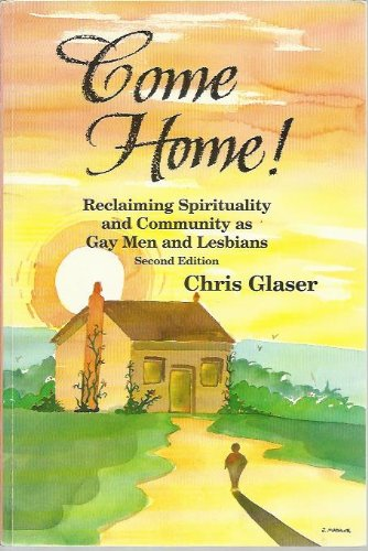 9781888493146: Come Home: Reclaiming Spirituality and Community As Gay Men and Lesbians
