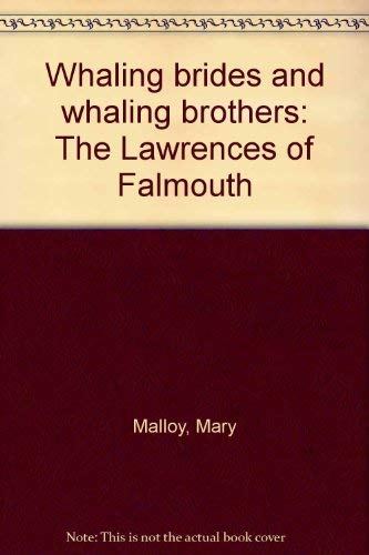 9781888503036: Whaling brides and whaling brothers: The Lawrences of Falmouth