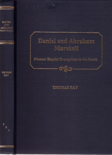 9781888514049: Daniel and Abraham Marshall Pioneer Baptist Evangelists to the South