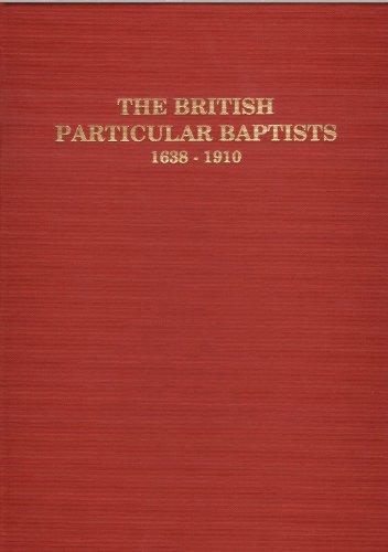 9781888514070: The British Particular Baptists, 1638-1910