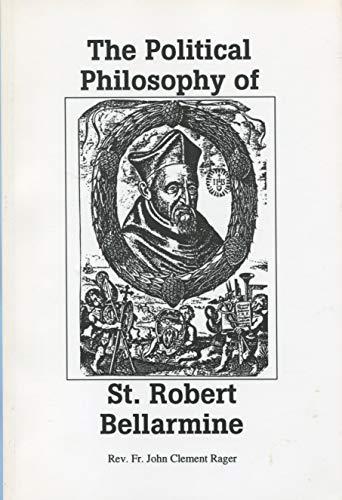 9781888516005: The Political Philosophy of St. Robert Bellarmine