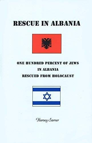 9781888521115: Rescue in Albania : One Hundred Percent of Jews in Albania Rescued from Holocaust