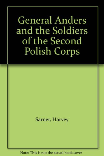 9781888521139: General Anders and the Soldiers of the Second Polish Corps